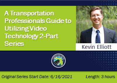 A Transportation Professional's Guide to Utilizing Video Technology 2-Part Series
