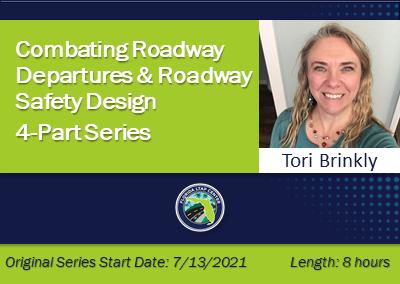 Combating Roadway Departures & Roadway Safety Design 4-Part Series